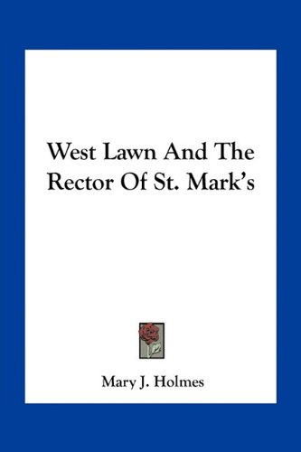West Lawn And The Rector Of St. Mark's (1163795550) by Mary J. Holmes