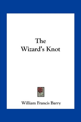 9781163795569: The Wizard's Knot