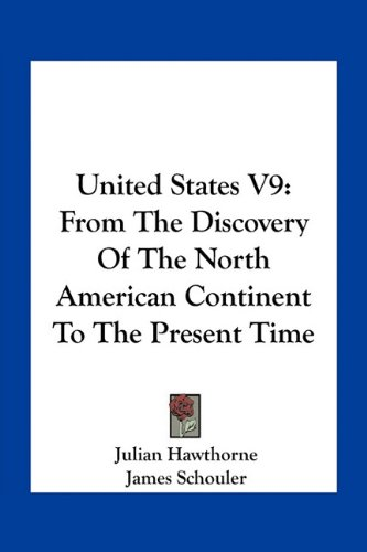 9781163795651: United States V9: From the Discovery of the North American Continent to the Present Time