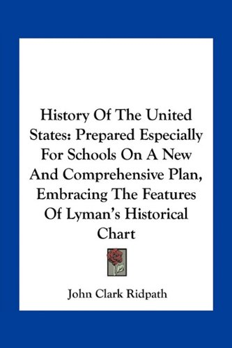 9781163796399: History Of The United States: Prepared Especially For Schools On A New And Comprehensive Plan, Embracing The Features Of Lyman's Historical Chart