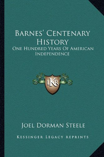 9781163803530: Barnes' Centenary History: One Hundred Years Of American Independence