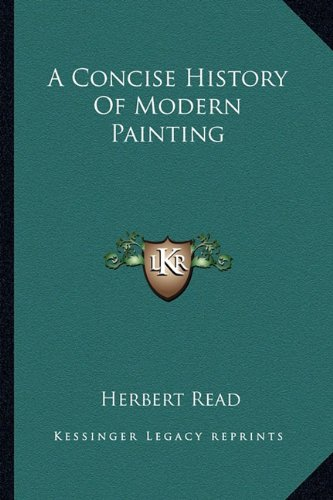 9781163804308: A Concise History Of Modern Painting