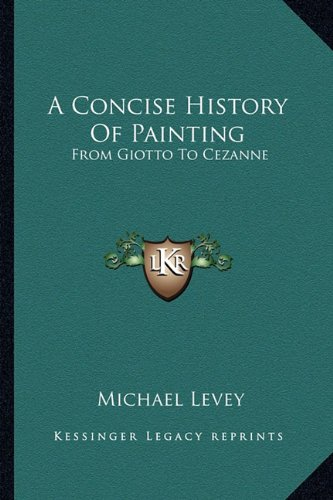 9781163804315: A Concise History Of Painting: From Giotto To Cezanne