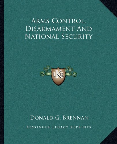 9781163805374: Arms Control, Disarmament And National Security