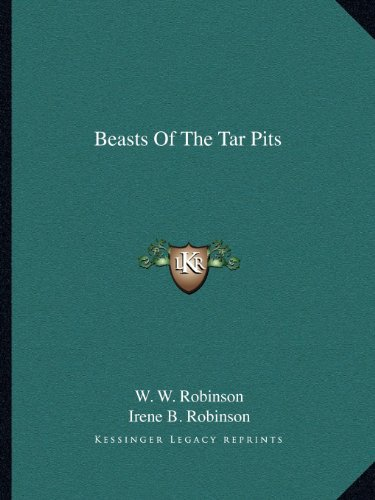 9781163805671: Beasts Of The Tar Pits