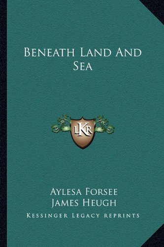 9781163805787: Beneath Land and Sea