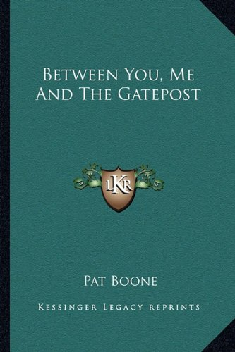 9781163805879: Between You, Me And The Gatepost