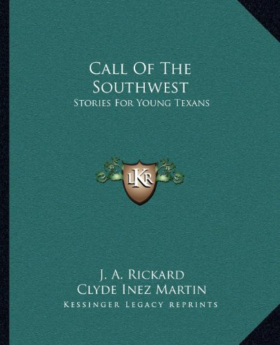 9781163806296: Call Of The Southwest: Stories For Young Texans