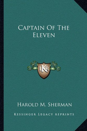 9781163806371: Captain Of The Eleven