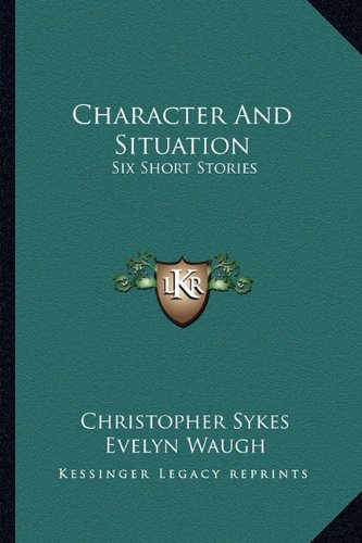 9781163806517: Character And Situation: Six Short Stories