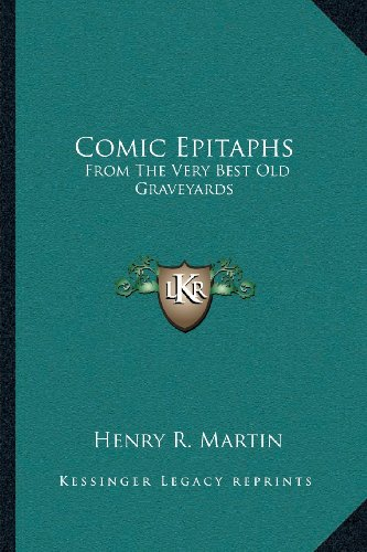 9781163806791: Comic Epitaphs: From The Very Best Old Graveyards