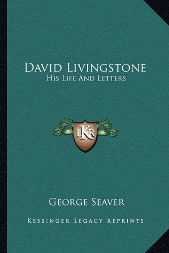 9781163807217: David Livingstone: His Life And Letters