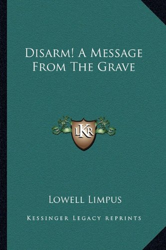 9781163807439: Disarm! A Message From The Grave