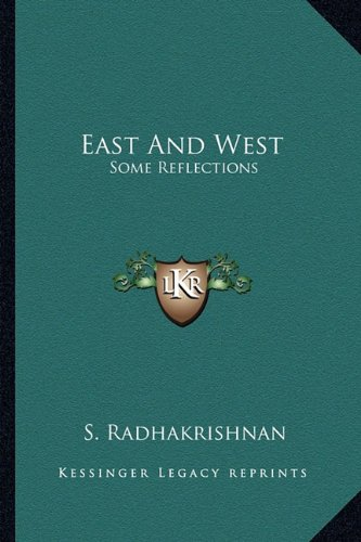 9781163807705: East And West: Some Reflections