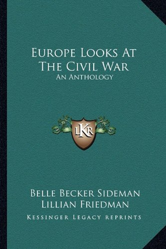9781163808009: Europe Looks at the Civil War: An Anthology