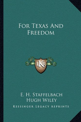 9781163808467: For Texas And Freedom
