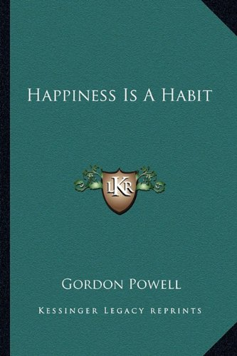 9781163809266: Happiness Is A Habit