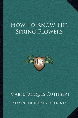 9781163809693: How To Know The Spring Flowers