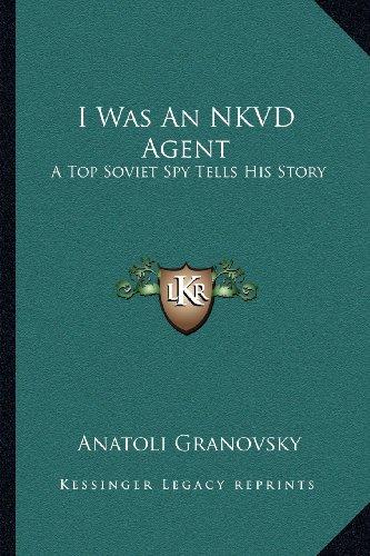 9781163809938: I Was an Nkvd Agent: A Top Soviet Spy Tells His Story (Kessinger Legacy Reprints)