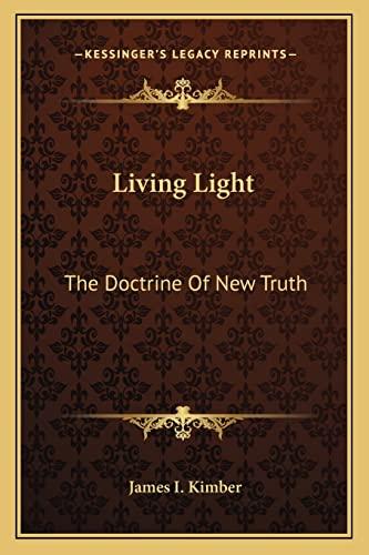 9781163810996: Living Light: The Doctrine Of New Truth