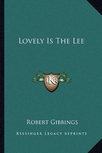 9781163811122: Lovely Is The Lee