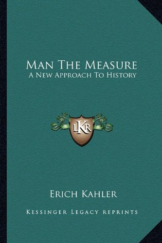 9781163811269: Man The Measure: A New Approach To History