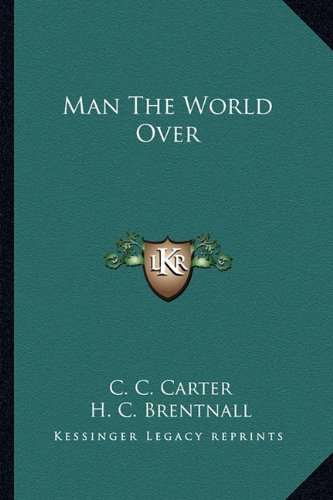 9781163811276: Man the World Over