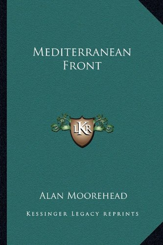 Mediterranean Front (9781163811405) by Moorehead, Alan