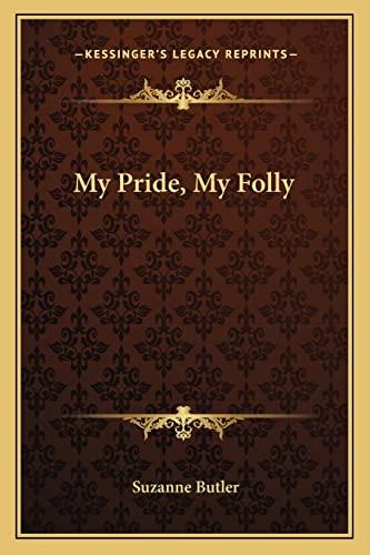 9781163811962: My Pride, My Folly
