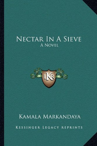 an analysis of the governmental structure in kamala markandayas novel nectar in a sieve It is significant that they are unable to change the unjust socioeconomic structure analysis throughout part one of the novel in nectar in a sieve kamala.