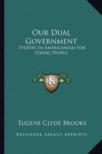 9781163812556: Our Dual Government: Studies In Americanism For Young People
