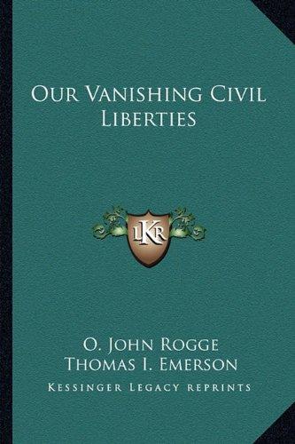 9781163812631: Our Vanishing Civil Liberties
