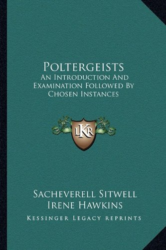 9781163813164: Poltergeists: An Introduction And Examination Followed By Chosen Instances