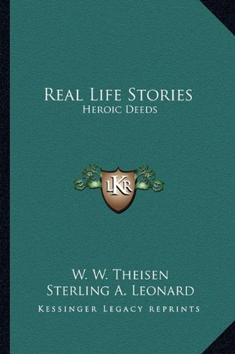 Real Life Stories: Heroic Deeds