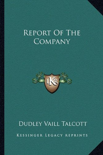 9781163813751: Report Of The Company