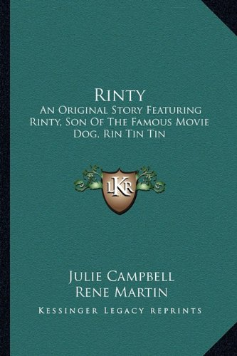 9781163813850: Rinty: An Original Story Featuring Rinty, Son Of The Famous Movie Dog, Rin Tin Tin