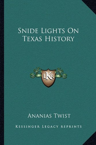 9781163814420: Snide Lights On Texas History
