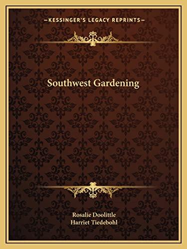 9781163814550: Southwest Gardening