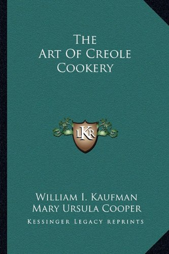 9781163815434: The Art Of Creole Cookery