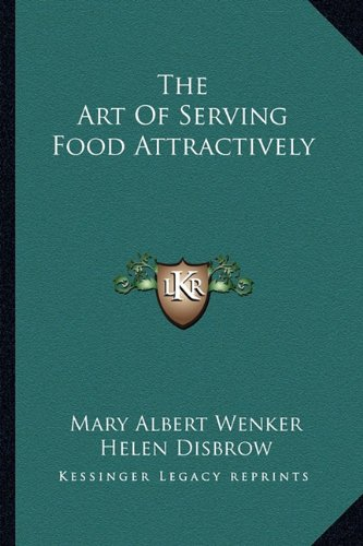 9781163815472: The Art Of Serving Food Attractively