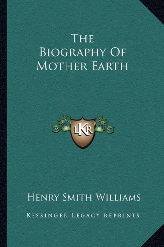 9781163815656: The Biography of Mother Earth