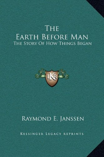 9781163816318: The Earth Before Man: The Story Of How Things Began