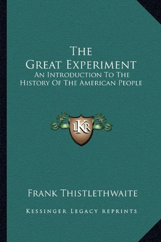 9781163816912: The Great Experiment: An Introduction To The History Of The American People