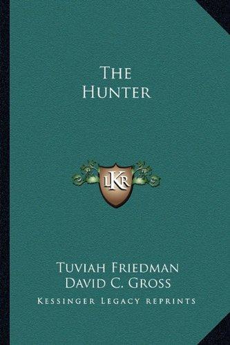 9781163817131: The Hunter