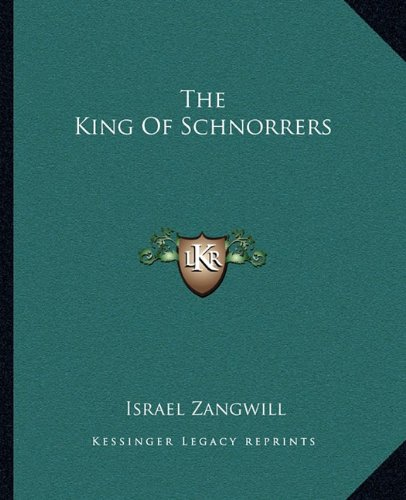 9781163817353: The King Of Schnorrers