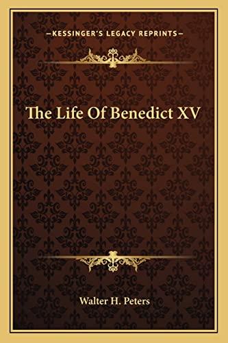 9781163817452: The Life of Benedict XV