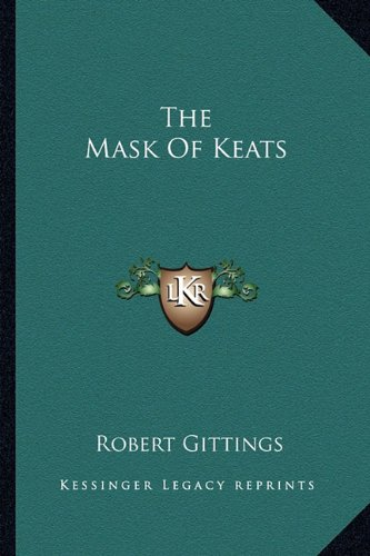 9781163817704: The Mask Of Keats
