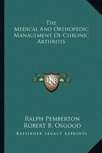9781163817759: The Medical And Orthopedic Management Of Chronic Arthritis