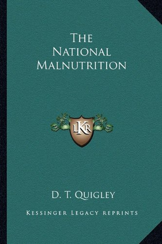 9781163817858: The National Malnutrition