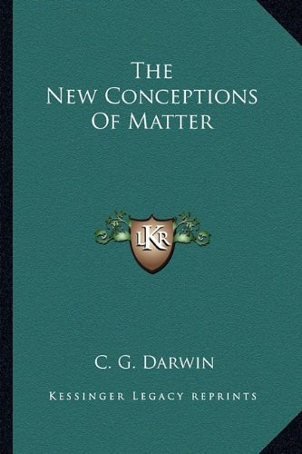 9781163817933: The New Conceptions Of Matter
